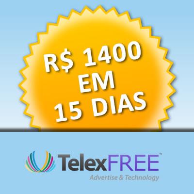 1400 reais com a TelexFREE em 15 dias
